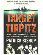 Target Tirpitz - BISHOP, PATRICK