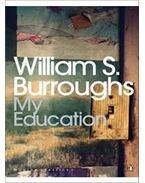 My Education - Burroughs, William S.