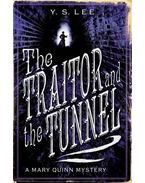 The Traitor and the Tunnel - LEE, Y. S.