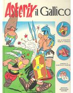 Asterix il Gallico - GOSCINNY, RENÉ - UDERZO, ALBERT