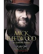Play On: Now, Then and Fleetwood Mac - FLEETWOOD, MICK - BOZZA, ANTHONY (COMPILER)