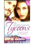 Mediterranean Tycoons - Tempting & Taken - Baird, Jacqueline