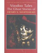 Voodoo Tales The Ghost Stories of Henry S. Whitehead - WHITEHEAD, HENRY S.
