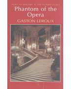 Phantom of the Opera - Gaston Leroux