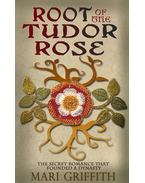 Root of the Tudor Rose - GRIFFITH, MARI