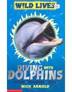 Wild Lives - Diving with Dolphins - Arnold, Nick