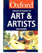 Concise Dictionary of Art & Artists - CHILVERS, IAN