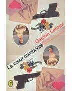 Le cœur cambriolé - L'homme qui a vu le diable - Gaston Leroux