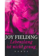 Lebenslang ist nicht genug - Fielding, Joy