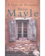 A Year in Provance - Mayle, Peter