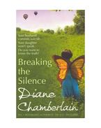 Breaking the Silence - Diane Chamberlain