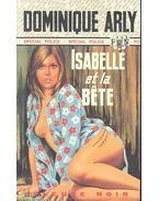 Isabelle et la bête - ARLY, DOMINIQUE