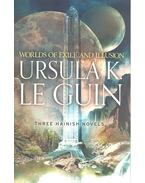 Worlds of Exile and Illusion: Rocannon's World, Planet of Exile, City of Illusions - Ursula K. le Guin