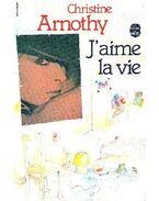 J'aime la vie - Arnothy,Christine