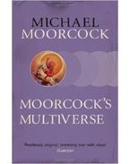Moorcock's Multiverse - Moorcock, Michael
