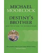 Destiny's Brother: Book Two of Elric: The Moonbeam Roads - Moorcock, Michael