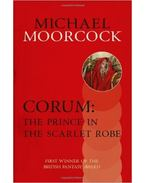 Corum: The Prince in the Scarlet Robe - Moorcock, Michael