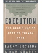 Execution - The Discipline of Getting Things Done - BOSSIDY, LARRY - CHARAN, RAM