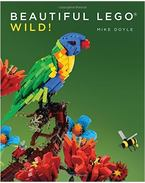 Beautiful LEGO: Wild! - DOYLE, MIKE