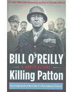 Killing Patton - O'RELLY, BILL - DUGARD, MARTIN