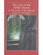 The Lair of the White Worm & The Lady of the Shroud - Stoker, Bram