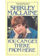 You Can Get There from Here - SHIRLEY MACLAINE
