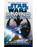 Star Wars: X-Wing: Mercy Kill - Allston, Aaron