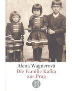 Die Familie Kafka aus Prag - WAGNEROVÁ, ALENA