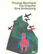 Die Ursache Eine Andeutung - Thomas Bernhard