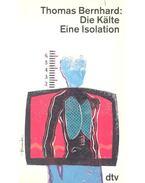 Die Kalte Eine Isolation - Thomas Bernhard