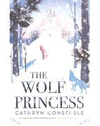 The Wolf Princess - CONSTABLE, CATHRYN