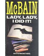 Lady, Lady, I Did It! - Ed McBain