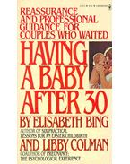 Having A Baby After 30 - BING, ELISABETH, COLMAN, LIBBY