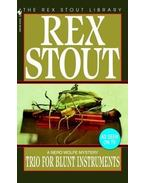 Trio for Blunt Instruments - Stout, Rex