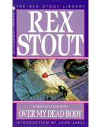 Over My Dead Body - Stout, Rex