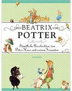 Beatrix Potter - Sämtliche Geschichten von Peter Hase und seinen Freunden - Beatrix Potter