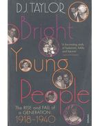 Bright Young People: The Rise and Fall of a Generation 1918-1940 - TAYLOR, D. J.