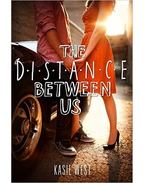 The Distance Between Us - WEST, KASIE