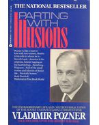 Parting with Illusions - Pozner, Vladimir