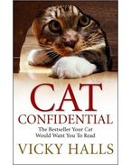Cat Confidential: The Book Your Cat Would Want You to Read - HALLS, VICKY