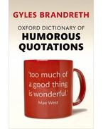 Oxford Dictionary of Humorous Quotations - Brandreth, Gyles