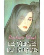 Les vierges du paradis - Barbara Wood