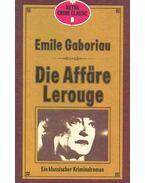 Die Affäre Lerouge - Gaboriau, Émile