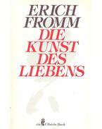 Die Kunst des Liebens - Erich Fromm