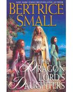 The Dragon Lord's Daughters - Bertrice Small