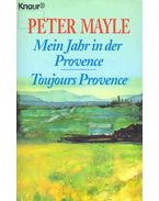 Mein Jahr in der Provence; Toujours Provence - Mayle, Peter
