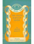 The Grand Babylon Hotel - Arnold Bennett