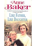Like Father, Like Daughter - Baker, Anne
