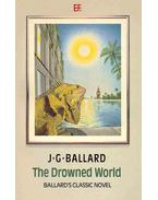 The Drowned World - Ballard, J. G.