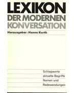 Lexikon der modernen Konverstaion - Kurth, Hanns